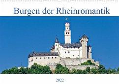 Burgen der Rheinromantik (Wandkalender 2022 DIN A2 quer)