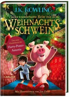 Jacks wundersame Reise mit dem Weihnachtsschwein - Rowling, J.K.