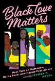 Black Love Matters: Real Talk on Romance, Being Seen, and Happy Ever Afters