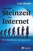 Von der Steinzeit ins Internet (eBook, ePUB)