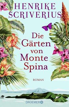 Die Gärten von Monte Spina (Mängelexemplar) - Scriverius, Henrike