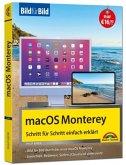 macOS 12 Monterey Bild für Bild - die Anleitung in Bilder - ideal für Einsteiger, Umsteiger und Fortgeschrittene