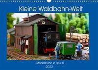Kleine Waldbahn-Welt - Modellbahn in Spur 0 (Wandkalender 2022 DIN A3 quer)