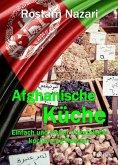 Afghanische Küche - Einfach und lecker orientalisch kochen mit Rostam