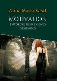 Motivation - Entdecke dein eigenes Geheimnis