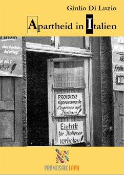 Apartheid in Italien - Fragmente aus dem Apartheid-Italien (eBook, ePUB) - Di Luzio, Giulio