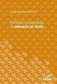 Políticas e organização da educação no Brasil (eBook, ePUB)