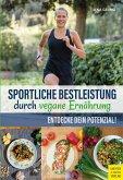 Sportliche Bestleistung durch vegane Ernährung (eBook, PDF)