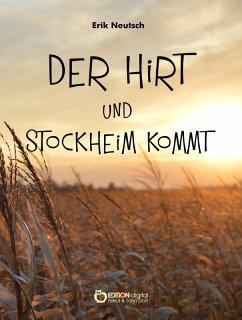 Der Hirt und Stockheim kommt (eBook, PDF) - Neutsch, Erik