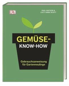 Gemüse-Know-how (Mängelexemplar) - Matson, Paul; Scott, Lucy Anna