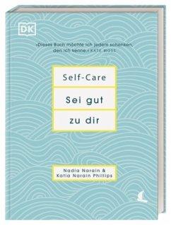 Self-Care Sei gut zu dir (Mängelexemplar) - Narain, Nadia; Phillips, Katia Narain