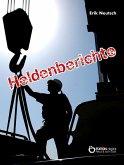 Heldenberichte (eBook, PDF)