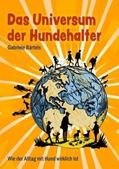 Das Universum der Hundehalter - Bärtels, Gabriele