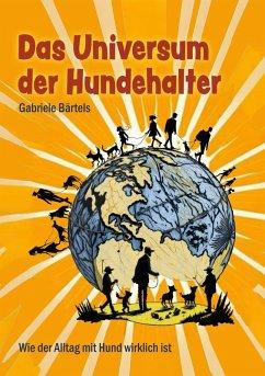 Das Universum der Hundehalter (eBook, ePUB) - Bärtels, Gabriele