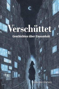 Verschüttet (eBook, ePUB) - Bärtels, Gabriele