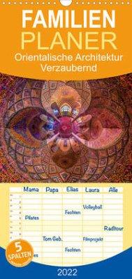Orientalische Architektur - Verzaubernd - Familienplaner hoch (Wandkalender 2022 , 21 cm x 45 cm, hoch)