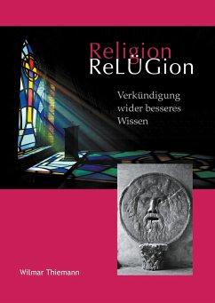 ReLÜGion - Thiemann, Wilmar