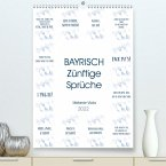 BAYRISCH Zünftige Sprüche (Premium, hochwertiger DIN A2 Wandkalender 2022, Kunstdruck in Hochglanz)