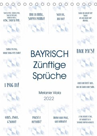 BAYRISCH Zünftige Sprüche (Tischkalender 2022 DIN A5 hoch)