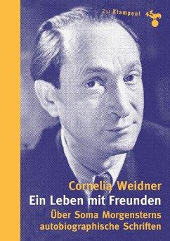 Ein Leben mit Freunden (eBook, ePUB) - Weidner, Cornelia