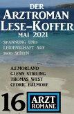 Der Arztroman Lese-Koffer Mai 2021: 16 Arztromane (eBook, ePUB)