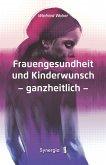 Frauengesundheit und Kinderwunsch (eBook, ePUB)