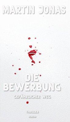 Die Bewerbung - Gefährlicher Weg - Thriller (Luke Steiner Reihe - Band 2) (eBook, ePUB) - Jonas, Martin