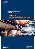 Lernen in überbetrieblichen Kursen (E-Book) (eBook, ePUB)