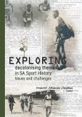 Exploring decolonising themes in SA sport history: Issues and challenges