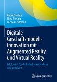 Digitale Geschäftsmodell-Innovation mit Augmented Reality und Virtual Reality