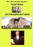 Die Philosophie der Freiheit - Band 155e in der gelben Buchreihe bei Jürgen Ruszkowski