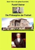 Die Philosophie der Freiheit - Band 155e in der gelben Buchreihe bei Jürgen Ruszkowski - Farbe