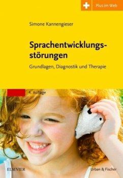 Sprachentwicklungsstörungen - Kannengieser, Simone
