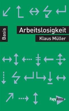 Arbeitslosigkeit - Müller, Klaus