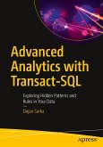 Advanced Analytics with Transact-SQL: Exploring Hidden Patterns and Rules in Your Data