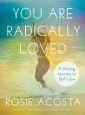 You Are Radically Loved (eBook, ePUB)