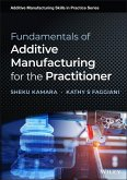 Fundamentals of Additive Manufacturing for the Practitioner (eBook, ePUB)