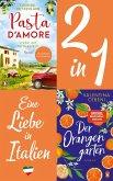 Eine Liebe in Italien: Valentina Cebeni, Der Orangengarten/ Lucinde Hutzenlaub, Pasta d'amore (2in1 Bundle) (eBook, ePUB)