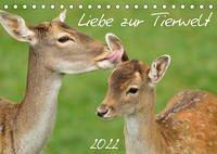 Liebe zur Tierwelt (Tischkalender 2022 DIN A5 quer)