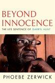 Beyond Innocence: The Life Sentence of Darryl Hunt