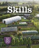 Charles Dowding's No Dig Gardening, Course 2: Growing Success--Sow, Multi-Sow, Space, Plan, Plant, Pick and More