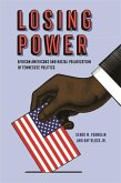 Losing Power: African Americans and Racial Polarization in Tennessee Politics