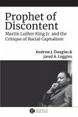 Prophet of Discontent: Martin Luther King Jr. and the Critique of Racial Capitalism