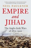 Empire and Jihad: The Anglo-Arab Wars of 1870-1920