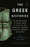 The Greek Histories: The Sweeping History of Ancient Greece as Told by Its First Chroniclers: Herodotus, Thucydides, Xenophon, and Plutarch