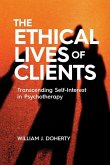 The Ethical Lives of Clients: Transcending Self-Interest in Psychotherapy