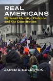 Real Americans: National Identity, Violence, and the Constitution