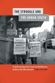 The Struggle and the Urban South: Confronting Jim Crow in Baltimore Before the Movement