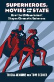 Superheroes, Movies, and the State: How the U.S. Government Shapes Cinematic Universes
