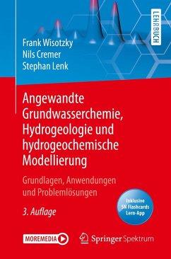 Angewandte Grundwasserchemie, Hydrogeologie und hydrogeochemische Modellierung (eBook, PDF) - Wisotzky, Frank; Cremer, Nils; Lenk, Stephan